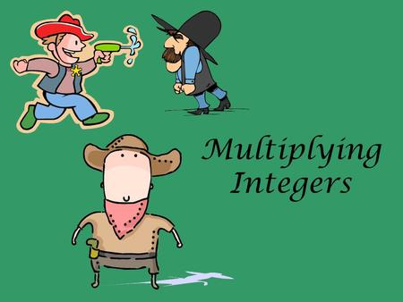 Multiplying Integers.