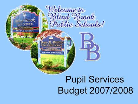 Pupil Services Budget 2007/2008. What drives our budget? Faculty Support Staff / Related Services Federal/State Laws and Regulations.