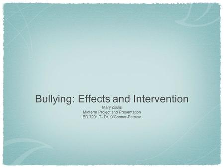 Bullying: Effects and Intervention