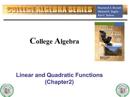 1 C ollege A lgebra Linear and Quadratic Functions (Chapter2) 1.