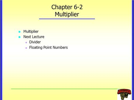 Chapter 6-2 Multiplier Multiplier Next Lecture Divider