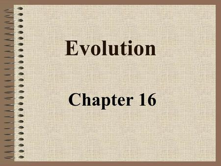 Evolution Chapter 16. Living things are suited to their environment For example, a cactus has needles to reduce the amount of water loss – this is helpful.