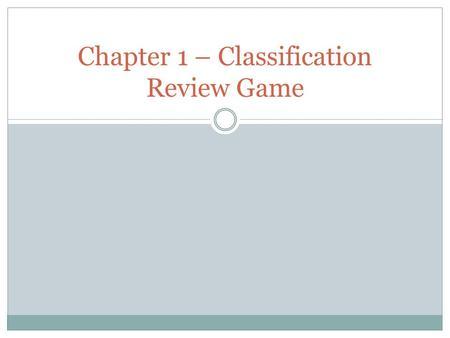 Chapter 1 – Classification Review Game