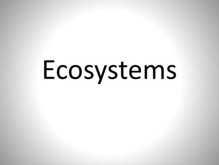 Ecosystems. What is a system? It is a collection of elements that interact with each other over a period of time to function as a whole. Think-Pair-Share.