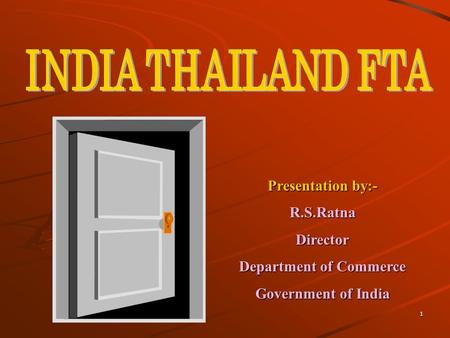 1 Presentation by:- R.S.RatnaDirector Department of Commerce Government of India.
