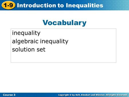Vocabulary inequality algebraic inequality solution set 1-9 Introduction to Inequalities Course 3.