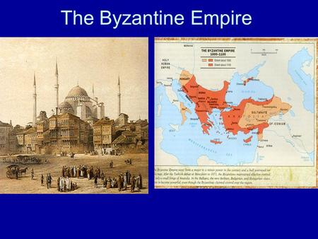 The Byzantine Empire.