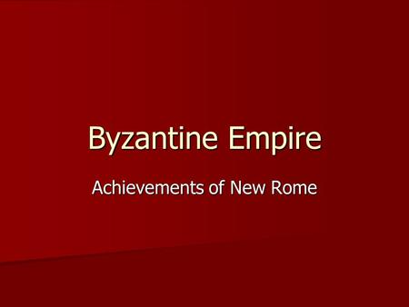Achievements of New Rome