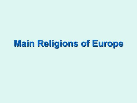 Main Religions of Europe. Religions of Europe Christianity.