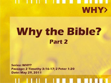 Why the Bible? Part 2 Series: WHY?