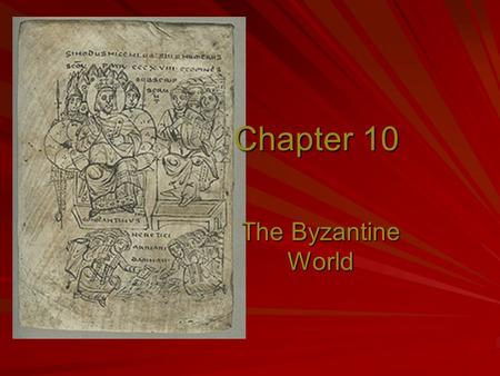 Chapter 10 The Byzantine World. I.Constantine Review A. Background to Emperor –Battle of Mulvian Bridge –Constantine Cross –Quickly acquainted with.