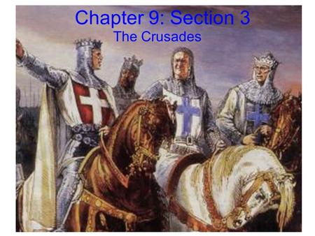 Chapter 9: Section 3 The Crusades. Series of wars beginning in 1096 and lasting for about 200 years. Muslims and Christians fought for control over the.