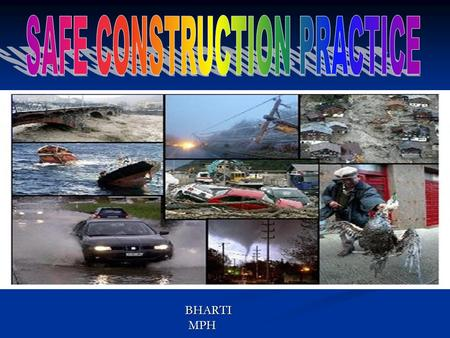 BHARTI MPH. CONTENTS DISASTER DISASTER TYPES OF DISASTER TYPES OF DISASTER EARTHQUAKES EARTHQUAKES LANDSLIDES LANDSLIDES FLOODS FLOODS CYCLONES CYCLONES.