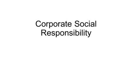Corporate Social Responsibility. Investments within Organizations KPMG Consider what they do. What are the advantages of CSR for the organization? How.
