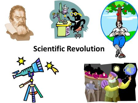 Scientific Revolution. The Scientific Revolution 7-2.2~ Explain how the scientific revolution challenged authority and influenced Enlightenment philosophers,