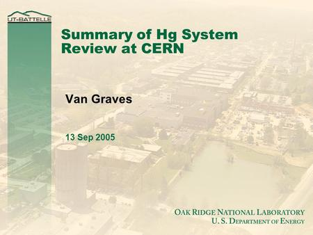 Summary of Hg System Review at CERN Van Graves 13 Sep 2005.