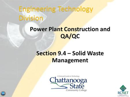Power Plant Construction and QA/QC Section 9.4 – Solid Waste Management Engineering Technology Division.