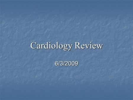 Cardiology Review 6/3/2009. A 28 yom is evaluated for palpitations. He reports a 5 year history of palpitations. These episodes used to occur once or.