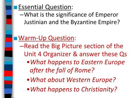 Read the Big Picture section of the Unit 4 Organizer & answer these Qs