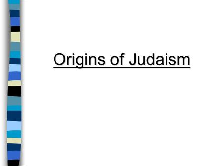 Origins of Judaism. History The ancient Israelites (Hebrews or Jews) were nomadic people who migrated from Mesopotamia to Canaan (present-day Israel.