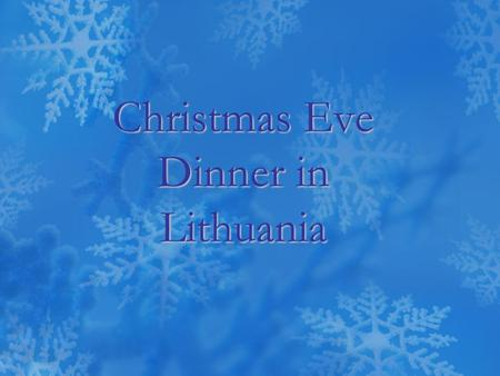 "Christmas Eve Dinner in Lithuania. The traditional Lithuanian Christmas Eve dinner is called ""Kūčios"" (Koo-chos) and it's one of the most important holidays."