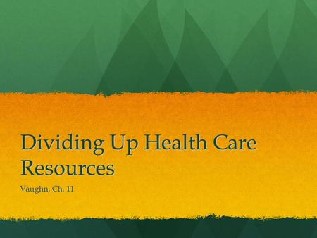 Dividing Up Health Care Resources