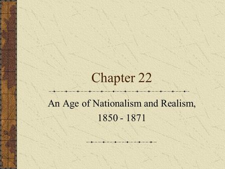 An Age of Nationalism and Realism,