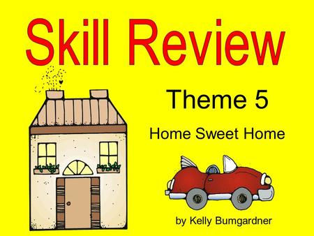 Theme 5 Home Sweet Home by Kelly Bumgardner. sh th wh ch.