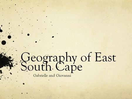 Geography of East South Cape Gabrielle and Giovanni.