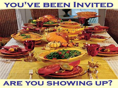 You've been Invited are you showing up?.