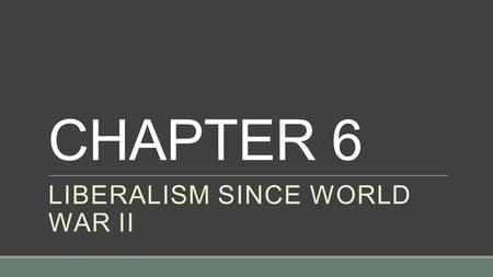 CHAPTER 6 LIBERALISM SINCE WORLD WAR II. Keynesian economics is an economic theory named after John Maynard Keynes, a British economist who lived from.
