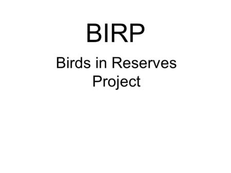 BIRP Birds in Reserves Project. ADU University of Cape Town Animal Demography Unit  Projects –SABAP 2