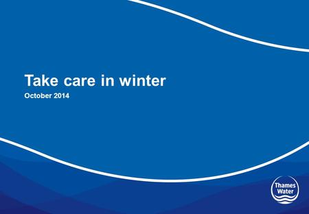 Take care in winter October 2014. Reduce your risk this winter This pack includes advice to protect you, your team and your site or office this winter.