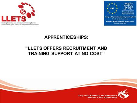"APPRENTICESHIPS: ""LLETS OFFERS RECRUITMENT AND TRAINING SUPPORT AT NO COST"""