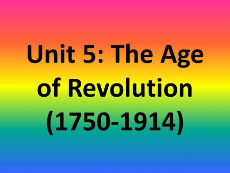 Unit 5: The Age of <strong>Revolution</strong> (1750-1914). 5A) Scientific <strong>Revolution</strong>.