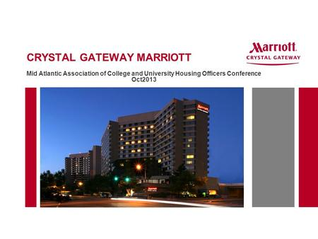 CRYSTAL GATEWAY MARRIOTT Mid Atlantic Association of College and University Housing Officers Conference Oct2013.