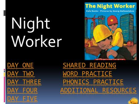 Night Worker. Question of the Day Who works at night?