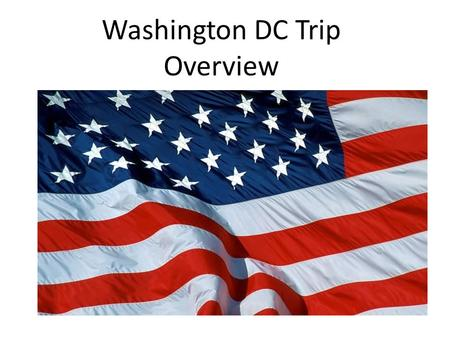 Washington DC Trip Overview. The DC trip is a long standing tradition at OMS. Have you ever been there before? Miss Nickell has been on this trip 11 times.