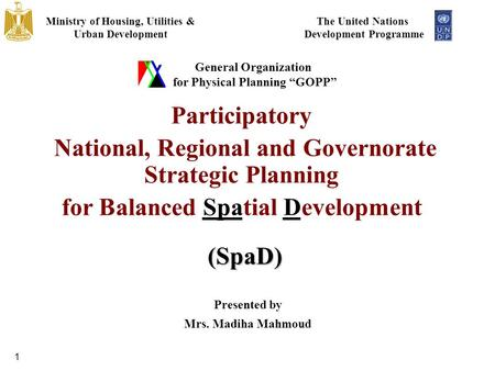 "1 The United Nations Development Programme Ministry of Housing, Utilities & Urban Development General Organization for Physical Planning ""GOPP"" Participatory."