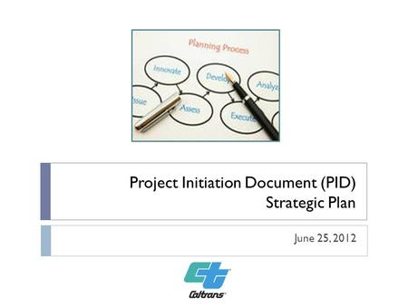 Project Initiation Document (PID) Strategic Plan June 25, 2012.