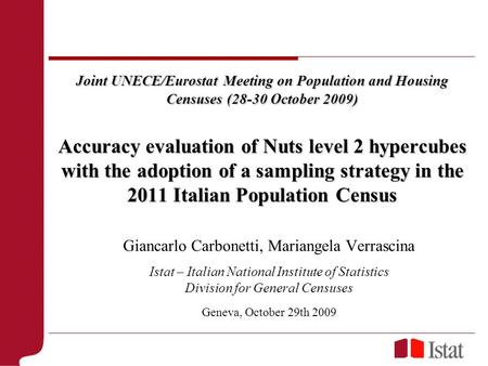 Joint UNECE/Eurostat Meeting on Population and Housing Censuses (28-30 October 2009) Accuracy evaluation of Nuts level 2 hypercubes with the adoption of.