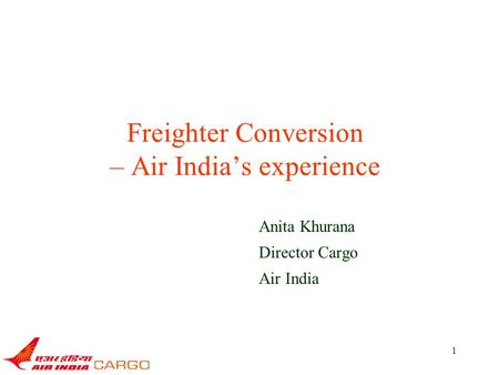 Freighter Conversion – Air India's experience