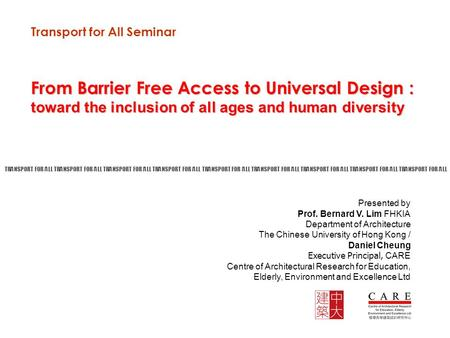 Transport for All Seminar From Barrier Free Access to Universal Design : toward the inclusion of all ages and human diversity Presented by Prof. Bernard.