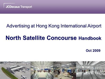 Advertising at Hong Kong International Airport North Satellite Concourse Handbook Oct 2009.