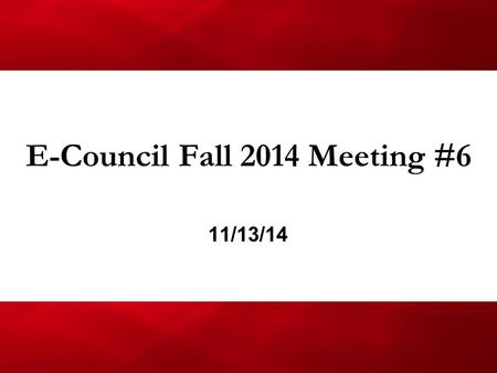 E-Council Fall 2014 Meeting #6 11/13/14. Agenda 1.ArchE Week Committee 2.Volunteering Opportunities 3.Beanie Drake Scholarship 4.Upcoming Engineering.