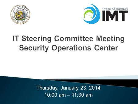 Thursday, January 23, 2014 10:00 am – 11:30 am. Agenda  Cyber Security Center of Excellence  Project Phase  Implementation  Next Steps 2.