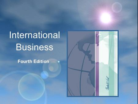 Fourth Edition International Business. CHAPTER 9 The Foreign Exchange Market.