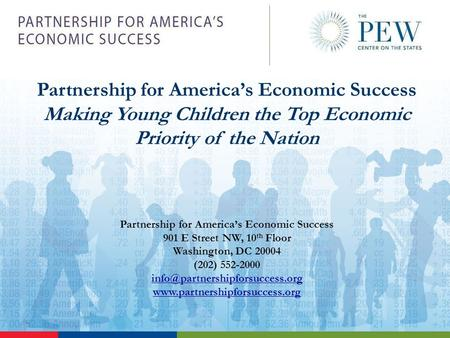Partnership for America's Economic Success Making Young Children the Top Economic Priority of the Nation Partnership for America's Economic Success 901.