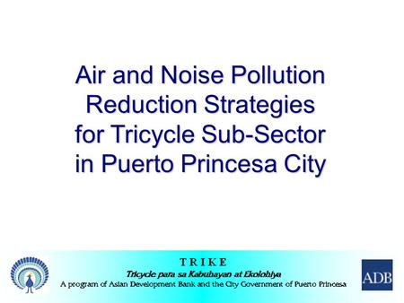 Air and Noise Pollution Reduction Strategies for Tricycle Sub-Sector