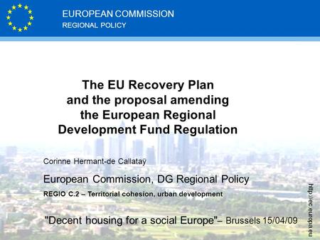 REGIONAL POLICY EUROPEAN COMMISSION  The EU Recovery Plan and the proposal amending the European Regional Development Fund Regulation.